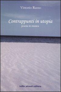 Contrappunti in utopia. Poesia in musica
