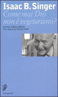 Come mai Dio non è vegetariano? Intervista di Matteo Bellinelli