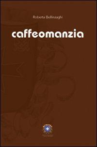Caffeomanzia. L'arte di «vedere»