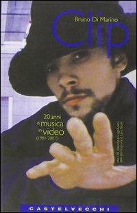 Clip. 20 anni di musica in video (1981-2001)