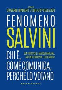 Fenomeno Salvini. Chi è, come comunica, perché lo votano