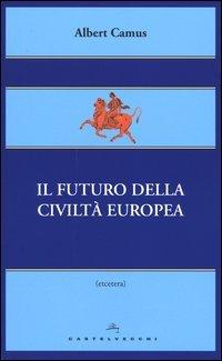 Il futuro della civiltà europea