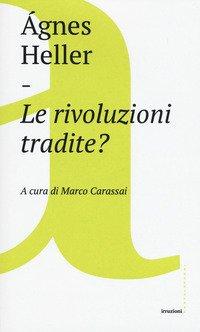 Le rivoluzioni tradite?