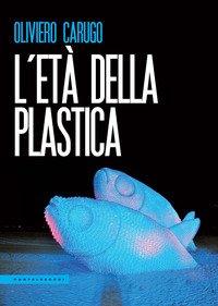 L'età della plastica
