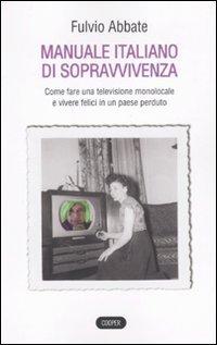 Manuale Italiano Di Sppravvivenza. Come Fare