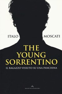 The young Sorrentino. Il ragazzo vissuto su una panchina