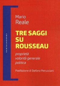 Tre saggi su Rousseau. Proprietà, volontà generale, politica