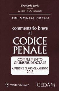 Commentario breve al codice penale. Complemento giurisprudenziale. Appendice di aggiornamento 2018