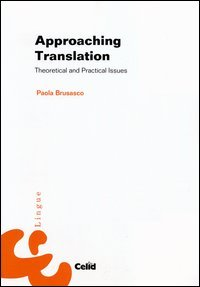 Approaching translation. Theoretical and practical issues