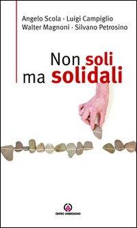 Non soli ma solidali