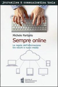 Sempre online. Le regole dell'informazione tra vecchi e nuovi media