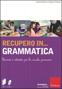 Recupero in... grammatica. Percorsi e attività per la scuola primaria