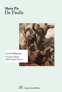 Curzio Malaparte. Il trauma infinito della Grande Guerra