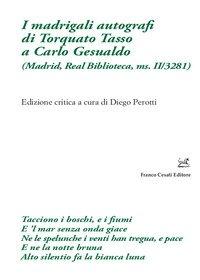 I madrigali autografi di Torquato Tasso a Carlo Gesualdo (Madrid, Real Biblioteca, ms. II/3281)
