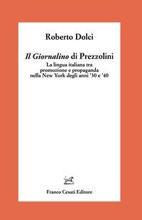 Il «Giornalino» di Prezzolini. La lingua italiana tra promozione e propaganda nella New York degli anni '30 e '40