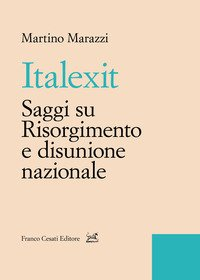 Italexit. Saggi su Risorgimento e disunione nazionale