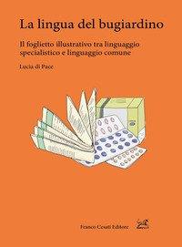 La lingua del bugiardino. Il foglietto illustrativo tra linguaggio specialistico e linguaggio comune