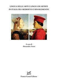 Lingua delle arti e lingua degli artisti in Italia fra Medioevo e Rinascimento