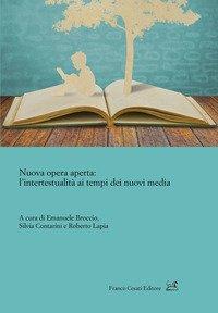 Nuova opera aperta: l'intertestualità ai tempi dei nuovi media