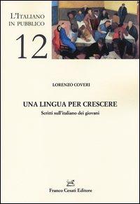 Una lingua per crescere. Scritti sull'italiano dei giovani