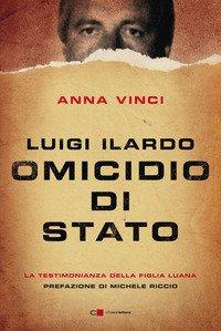 Luigi Ilardo. Omicidio di Stato. La testimonianza della figlia Luana