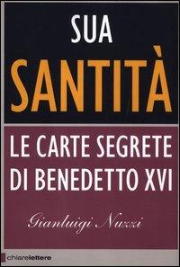 Sua Santità. Le carte segrete di Benedetto XVI