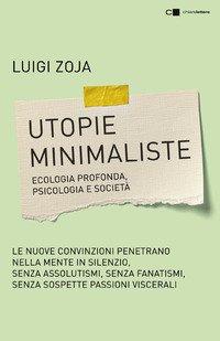 Utopie minimaliste. Ecologia profonda, psicologia e società