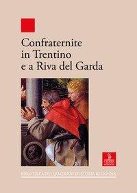 Confraternite in Trentino e a Riva del Garda