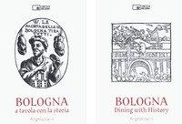 Bologna. A tavola con la storia. Ediz. italiana e inglese