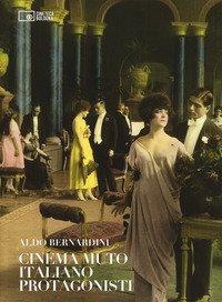 Cinema muto italiano. Protagonisti