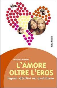 L'amore oltre l'eros. I legami affettivi nel quotidiano