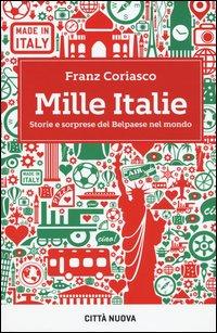 Mille Italie. Storie e sorprese del Belpaese nel mondo