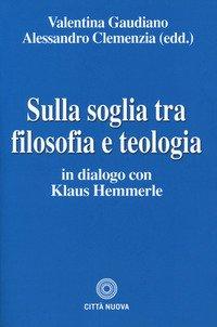 Sulla soglia tra filosofia e teologia. In dialogo con Klaus Hemmerle
