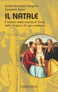 Il Natale. Il mistero della nascita di Gesù, della Chiesa e di ogni credente