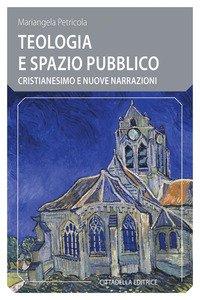 Teologia e spazio pubblico. Cristianesimo e nuove narrazioni