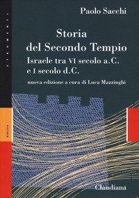 Storia del secondo Tempio. Israele tra VI secolo a. C. e I secolo d. C.