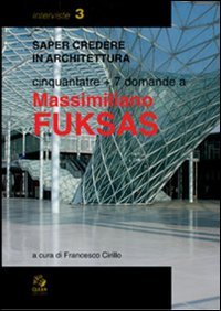 Cinquantatré più sette domande a Massimiliano Fuksas
