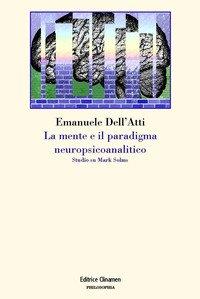 La mente e il paradigma neuropsicoanalitico. Studio su Mark Solms