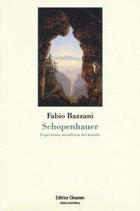 Schopenhauer. Esperienza metafisica del mondo