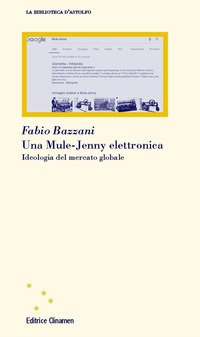Una Mule-Jenny elettronica. Ideologia del mercato globale