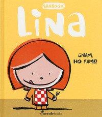 Gnam, ho fame! Lina