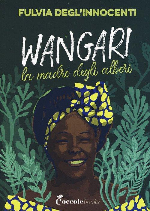 Wangari la madre degli alberi