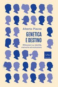 Genetica e destino. Riflessioni su identità, memoria ed evoluzione