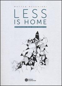 Less is home. Antropologie dello spazio domestico