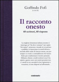 Il racconto onesto. 60 scrittori, 60 risposte