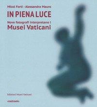 In piena luce. Nove fotografi interpretano i Musei Vaticani