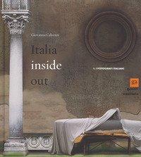 Italia inside out. Catalogo della mostra (Milano, 21 marzo-21 giugno 2015)