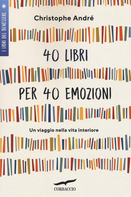 40 libri per 40 emozioni. Un viaggio nella vita interiore
