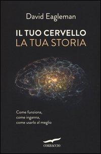 Il tuo cervello, la tua storia