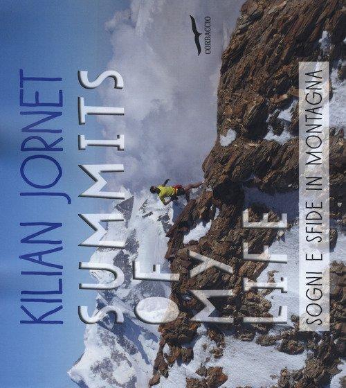 Summits of my life. Sogni e sfide in montagna